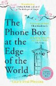 Libro in inglese The Phone Box at the Edge of the World: An unforgettable, moving novel of loss, love and hope, inspired by true events Laura Imai Messina