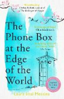The Phone Box at the Edge of the World: An unforgettable, moving novel of loss, love and hope, inspired by true events - Laura Imai Messina - cover