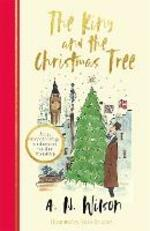 The King and the Christmas Tree: A heartwarming story and beautiful festive gift for young and old alike