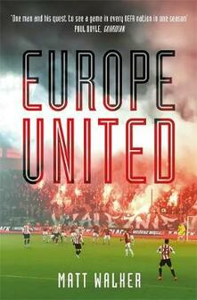 Europe United: 1 football fan. 1 crazy season. 55 UEFA nations - Matt Walker - cover