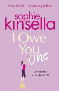 I Owe You One: The Number One Sunday Times Bestseller - Sophie Kinsella - cover