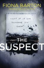Libro in inglese The Suspect: From the No. 1 bestselling author of Richard & Judy Book Club hit The Child Fiona Barton