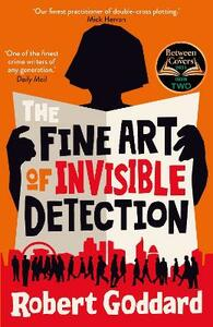 Libro in inglese The Fine Art of Invisible Detection: The thrilling BBC Between the Covers Book Club pick Robert Goddard