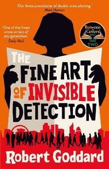 The Fine Art of Invisible Detection: The thrilling BBC Between the Covers Book Club pick - Robert Goddard - cover