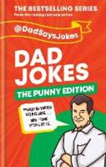 Dad Jokes: The Punny Edition: THE NEW BOOK IN THE BESTSELLING SERIES