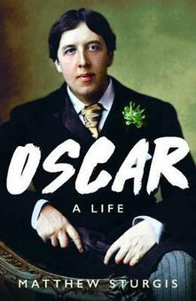 Oscar: A Life - Matthew Sturgis - cover