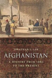 Afghanistan: A History from 1260 to the Present Day - Jonathan Lee - cover