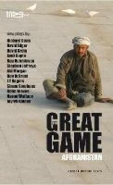 The Great Game: Afghanistan - Richard Bean et al - cover