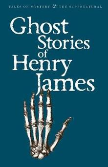 Ghost Stories of Henry James - Henry James - cover