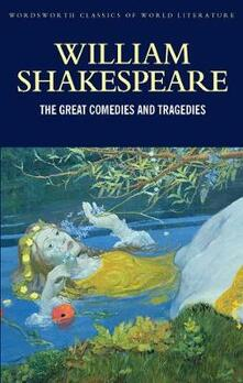The Great Comedies and Tragedies - William Shakespeare - cover
