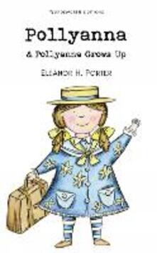 Pollyanna & Pollyanna Grows Up - Eleanor H. Porter - cover