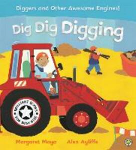 Awesome Engines: Dig Dig Digging Board Book - Margaret Mayo - cover