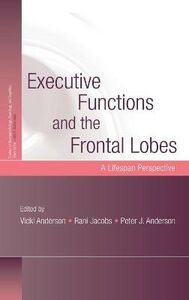Foto Cover di Executive Functions and the Frontal Lobes: A Lifespan Perspective, Libri inglese di  edito da Taylor & Francis Ltd