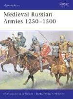Medieval Russian Armies 1250-1450