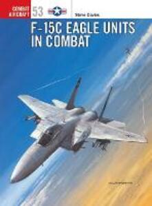 F-15 C Eagle Units in Combat - Steve Davies - cover