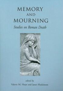 Foto Cover di Memory and Mourning: Studies on Roman Death, Libri inglese di  edito da Oxbow Books