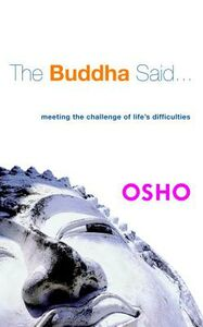 Libro in inglese The Buddha Said...: Meeting the Challenge of Life's Difficulties  - Osho