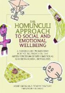 Libro inglese The Homunculi Approach to Social and Emotional Wellbeing: A Flexible CBT Programme for Young People on the Autism Spectrum or with Emotional and Behavioural Difficulties Anne Greig , Tommy MacKay