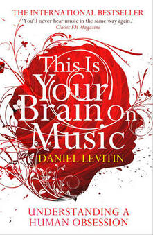 This Is Your Brain On Music: Understanding a Human Obsession - Daniel J. Levitin - cover