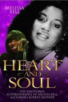 Heart and Soul: The Emotional Autobiography of Melissa Bell, Alexandra Burke's Mother - Melissa Bell - cover