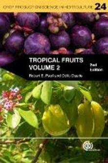Tropical Fruits, Volume 2 - Robert E Paull,Odilo Duarte - cover