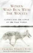 Libro in inglese Women Who Run with the Wolves: Contacting the Power of the Wild Woman Clarissa Pinkola Estes