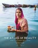 Libro in inglese The Atlas of Beauty: Women of the World in 500 Portraits Mihaela Noroc