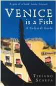 Libro in inglese Venice is a Fish: A Cultural Guide: A Guide Tiziano Scarpa