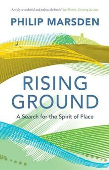 Rising Ground: A Search for the Spirit of Place - Philip Marsden - cover
