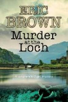 Murder at the Loch - Eric Brown - cover