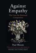 Libro in inglese Against Empathy: The Case for Rational Compassion Paul Bloom