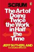 Libro in inglese Scrum: The Art of Doing Twice the Work in Half the Time Jeff Sutherland