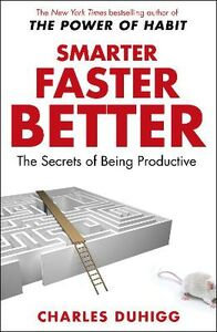 Libro in inglese Smarter Faster Better: The Secrets of Being Productive  - Charles Duhigg