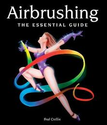 Airbrushing: The Essential Guide - Fred Crellin - cover