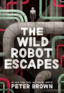 The Wild Robot Escapes - Peter Brown - cover