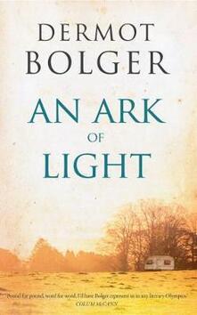An Ark of Light - Dermot Bolger - cover