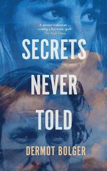 Secrets Never Told - Dermot Bolger - cover