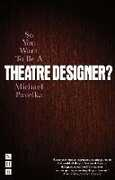 Libro in inglese So You Want to be A Theatre Designer? Michael Pavelka