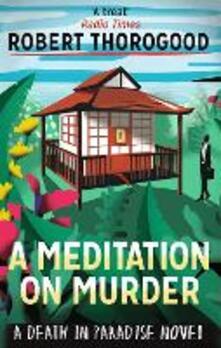A Meditation On Murder - Robert Thorogood - cover