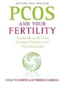 PCOS And Your Fertility: Your Guide To Self Care, Emotional Wellbeing And Medical Support - Colette Harris - cover