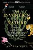 Libro in inglese The Invention of Nature: The Adventures of Alexander Von Humboldt, the Lost Hero of Science Andrea Wulf