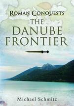 Roman Conquests: The Danube Frontier