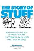 Libro in inglese The Story of Stuff: How Our Obsession with Stuff is Trashing the Planet, Our Communities, and Our Health - and a Vision for Change Anne Leonard
