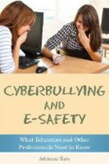 Cyberbullying and E-safety: What Educators and Other Professionals Need to Know - Adrienne Katz - cover