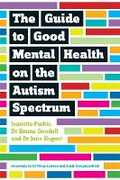 Libro in inglese The Guide to Good Mental Health on the Autism Spectrum Jeanette Purkis Emma Goodall Jane Nugent
