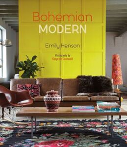 Libro in inglese Bohemian Modern: Imaginative and Affordable Ideas for a Creative and Beautiful Home  - Emily Henson