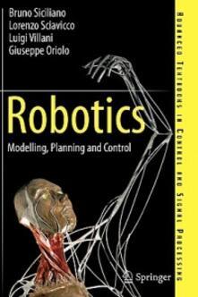Robotics: Modelling, Planning and Control - Bruno Siciliano,Lorenzo Sciavicco,Luigi Villani - cover