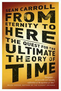 From Eternity to Here: The Quest for the Ultimate Theory of Time - Sean Carroll - cover