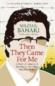 Then They Came For Me: A Story of Injustice and Survival in Iran's Most Notorious Prison - Maziar Bahari - cover
