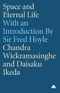 Space and Eternal Life - Chandra Wickramasinghe,Daisaku Ikeda - cover